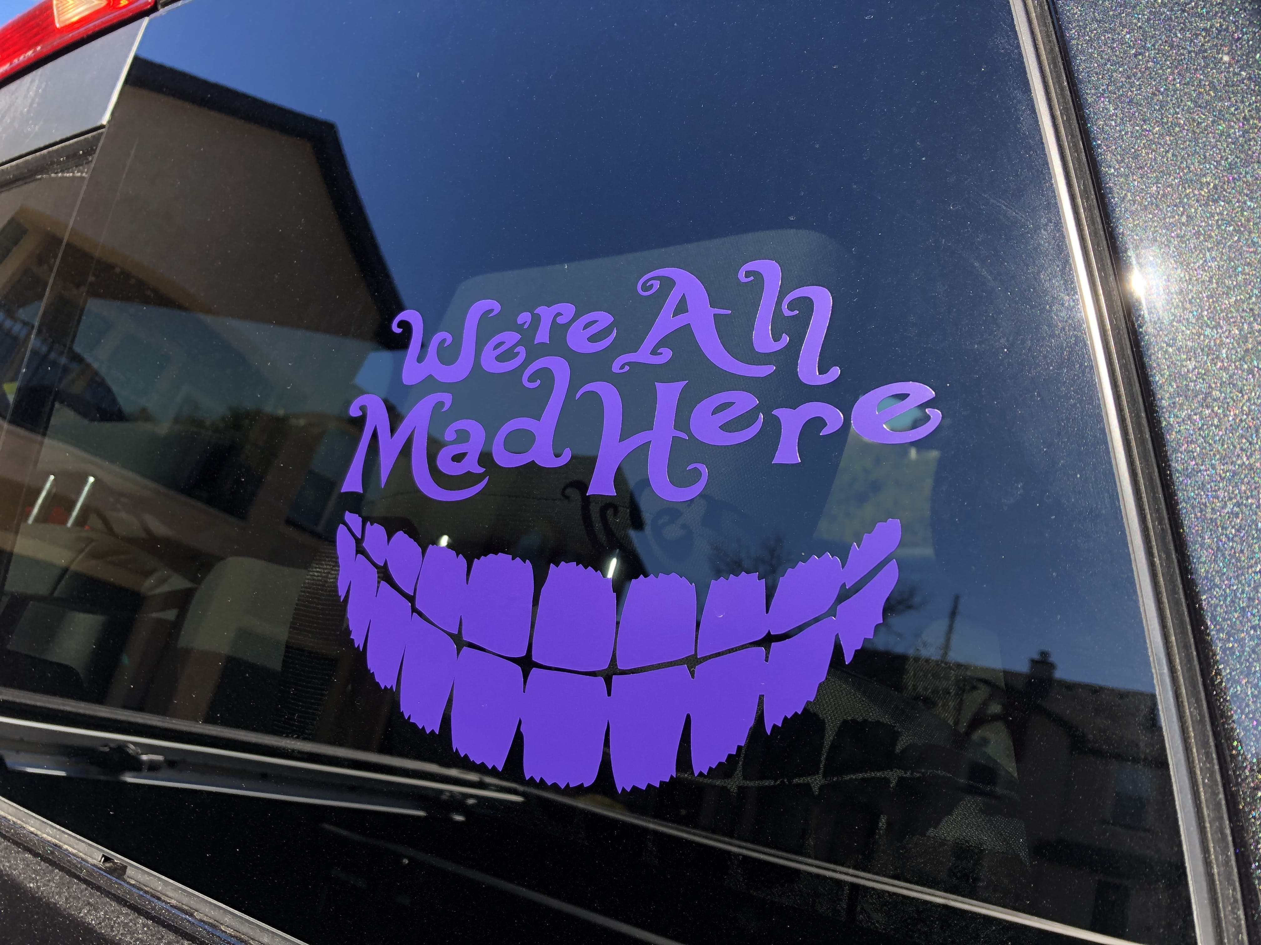 Were all mad here Window Decal Sticker